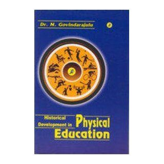 Historical Developments in Physical Education: 9788172161637: Books