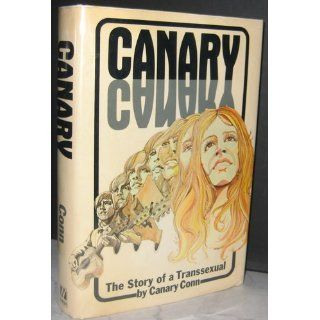 Canary: The story of a transsexual: Canary Conn: 9780840213457: Books