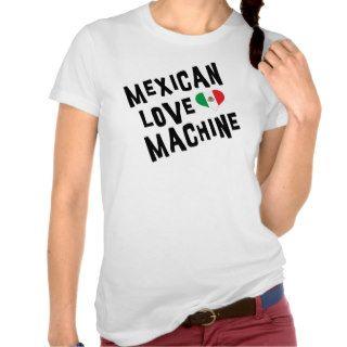 Mexican Love Machine Woman's Tee Shirt