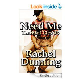 Need Me (Truthful Lies Trilogy)   Kindle edition by Rachel Dunning. Mystery & Suspense Romance Kindle eBooks @ .