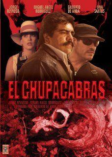 El Chupacabras: Jorge Reynoso; Miguel Angel Rodriguez, Gilberto de Anda: Movies & TV
