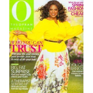O Magazine March 2009 The Trust Issue (Volume 10 Number 3): O The Oprah Magazine: Books