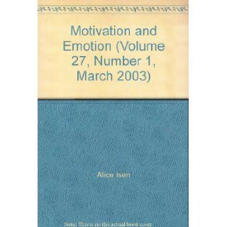 Motivation and Emotion (Volume 27, Number 1, March 2003): Alice Isen: Books
