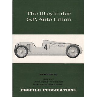 The 16 cylinder G.P. Auto Union. Profile Publications Number 59 Books