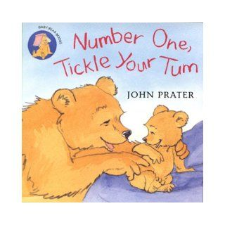 Number One, Tickle Your Tum (Baby Bear Books): John Prater: 9780099438793: Books