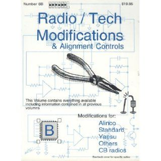 Radio/ Tech Modifications & Alignment Controls, Volume 6B, Number 6B (Modifications for: Alinco, Standard, Yaesu, Others, CB radios): ART SCI: Books