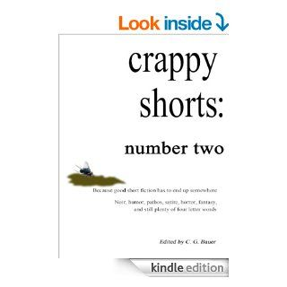 crappy shorts: number two eBook: Pearce Hansen, Knute Isinglass, David Jarret, Kristian A. Rowley, Don Swaim, C. G. Bauer: Kindle Store