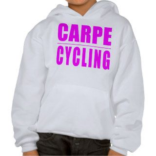 Funny Girl Cyclists Quotes   Carpe Cycling Hoodie