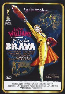 Fiesta Brava (1947) [Spanien Import]: Akim Tamiroff, Esther Williams, Ricardo Montalban, John Carroll, Mary Astor, Cyd Charisse, Fortunio Bonanova, Hugo Haas, Jean Van, Joey Preston, Richard Thorpe, Fiesta (1947): DVD & Blu ray