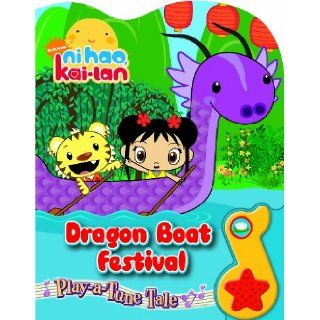 Play a Tune Tale Ni Hao, Kai Lan Dragon Boat Festival Editors of Publications International Books