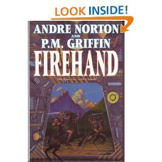 Firehand Andre Norton, P. M. Griffin 9780312853136 Books