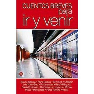 Cuentos breves para ir y venir / Stories for the