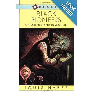 Black Pioneers of Science and Invention Louis Haber 9780152085667 Books