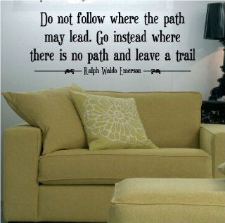 "Do not follow where the path may lead. Go instead where there is no path and leave a trail. Ralph Waldo Emerson 12.5"" H x 36"" W Vinyl Lettering Family Quote Wall Sayings Art Words Decal Sticker   Wall Decor Stickers"
