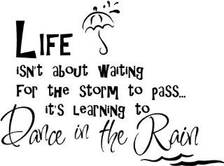 #3 Life isn't about waiting for the storm to passit's learning to dance in the rain wall art wall sayings vinyl stickers letters decals   Wall Banners