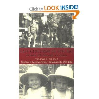 Last Children of the Raj: Volume I (9781860648717): Laurence Fleming, Sir Mark Tully: Books