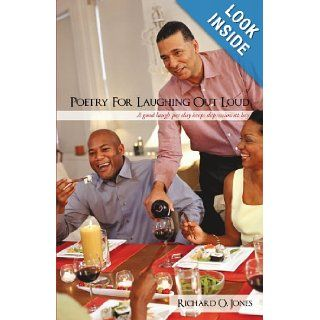 Poetry For Laughing Out Loud: A good laugh per day keeps depression at bay: Richard O. Jones: 9781450234801: Books