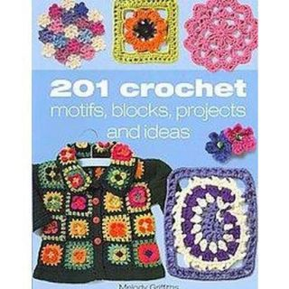201 Crochet Motifs, Blocks Patterns and Ideas (P