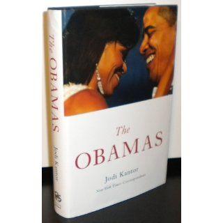The Obamas: Jodi Kantor: 9780316098755: Books