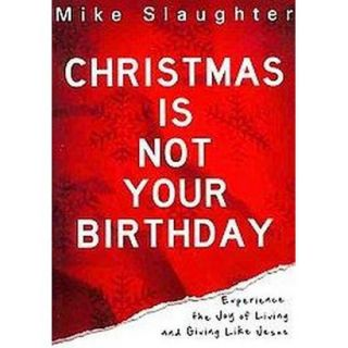 Christmas Is Not Your Birthday (Paperback)