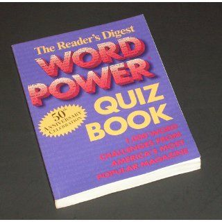 Reader's Digest Word Power Quiz Book: 1, 000 Word Challenges from America's Most Popular Magazine (50th Anniversary Celebration): Reader's Digest: 9780895779014: Books