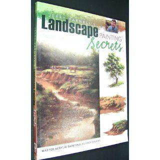 Jerry Yarnell's Landscape Painting Secrets Jerry Yarnell 9781581809510 Books