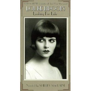 Louise Brooks   Looking for Lulu [VHS]: Louise Brooks, Shirley MacLaine, Dana Delany, Roddy McDowall, Paolo Cherchi Usai, Roseanna Brooks, Margaret Brooks, Jane Sherman Lehac, Adolph Green, David Diamond, Kaye MacRae, John Springer, Hugh Munro Neely, Carl