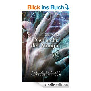 Die Flucht der K�nigin: Die Chroniken des Magnus Bane (02) eBook: Maureen Johnson, Cassandra Clare, Ulrike K�bele: Kindle Shop