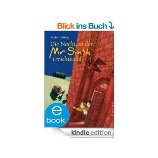 Die Nacht, in der Mr. Singh verschwand eBook: Sabine Ludwig, Sabine Wilharm: Kindle Shop