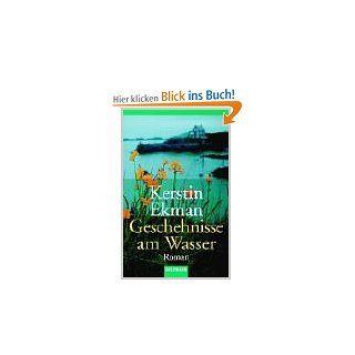 Geschehnisse am Wasser: Kerstin Ekman, Hedwig M. Binder: Bücher