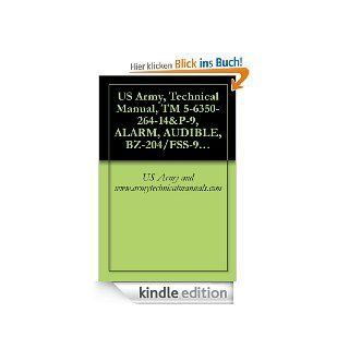 US Army, Technical Manual, TM 5 6350 264 14&P 9, ALARM, AUDIBLE, BZ 204/FSS 9(V), (NSN 6350 00 228 2514) (English Edition) eBook US Army and www.armytechnicalmanuals Kindle Shop