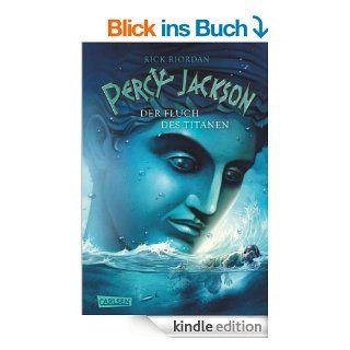 Percy Jackson, Band 3: Percy Jackson   Der Fluch des Titanen eBook: Rick Riordan, Gabriele Haefs: Kindle Shop