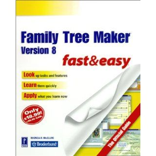 Family Tree Maker Version 8 Fast & Easy The Official Guide (Fast & Easy (Living Language Paperback)) Rhonda R. McClure 9780761529989 Books
