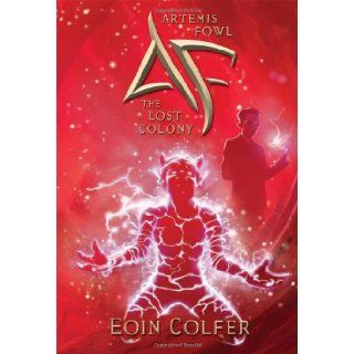 Artemis Fowl: The Lost Colony (Book 5): Eoin Colfer: 9781423124948:  Kids' Books