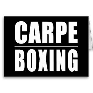 Funny Boxers Quotes Jokes : Carpe Boxing Greeting Cards