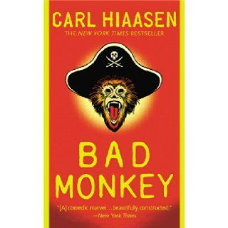 Bad Monkey: Carl Hiaasen: 9780446556156: Books