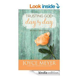 Trusting God Day by Day: 365 Daily Devotions eBook: Joyce Meyer: Kindle Store