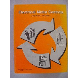 Electrical Motor Controls An ATP Publication: Glen Mazur Gary Rockis: Books