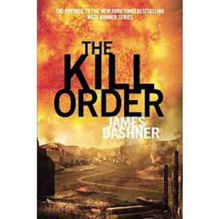 The Kill Order (Maze Runner Prequel) by James Da