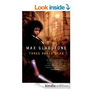 Three Parts Dead (Craft Sequence)   Kindle edition by Max Gladstone. Science Fiction & Fantasy Kindle eBooks @ .