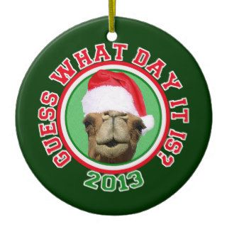 Christmas 2013 Hump Day Camel Guess What Day It Is Christmas Ornament