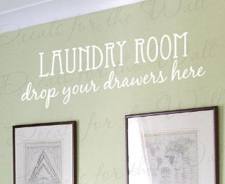 Laundry Room, Drop Your Drawers Here   Funny Room Cleaning Clothes Mom Mother   Wall Decal, Lettering Decoration, Vinyl Quote Design Saying, Sticker Decor Art Letters   Home Decor Product