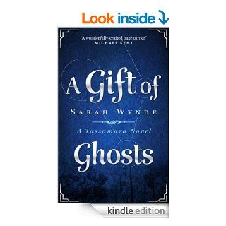 A Gift of Ghosts (Tassamara)   Kindle edition by Sarah Wynde. Science Fiction & Fantasy Kindle eBooks @ .