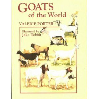 Goats of the World: Valerie Porter, Jake Tebbit: 9780852363478: Books