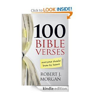 100 Bible Verses Everyone Should Know by Heart eBook Robert J. Morgan Kindle Store