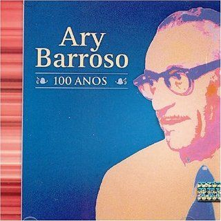 Ary Barroso 100 Anos [cd Duplo]: Music