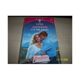 A Is For Always (Silhouette Special Edition 914)(Love Letters series): Lisa Jackson: 9780373099146: Books