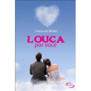 Louca Por Voce (Em Portugues do Brasil): Fernanda Belem: 9788576795520: Books