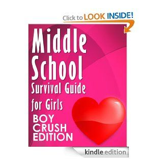 How to Survive Middle School for Girls: Boy Crush Edition   Kindle edition by Claudia Lamadre. Children Kindle eBooks @ .
