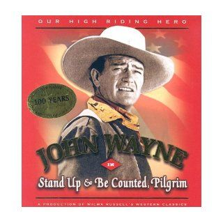 John Wayne In Stand Up & Be Counted, Pilgrim (Our High Riding Hero) Wilma Russell, Jane Pattie 9780967053417 Books
